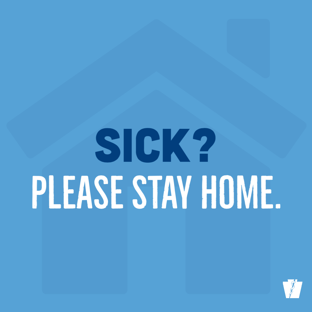 sick? stay home