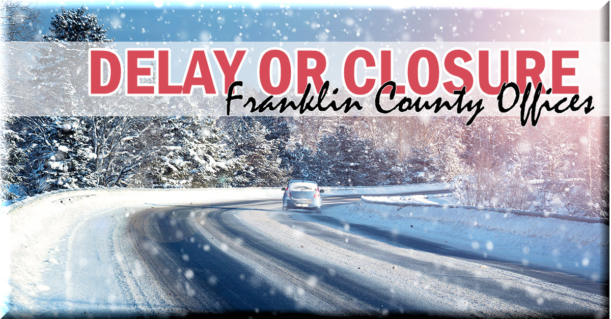 Due to inclement weather, Franklin County Government and Court Offices will be closing today, Thursday, November 15, 2018 at 1:30 P.M..  Mandatory personnel shall report to work as scheduled.