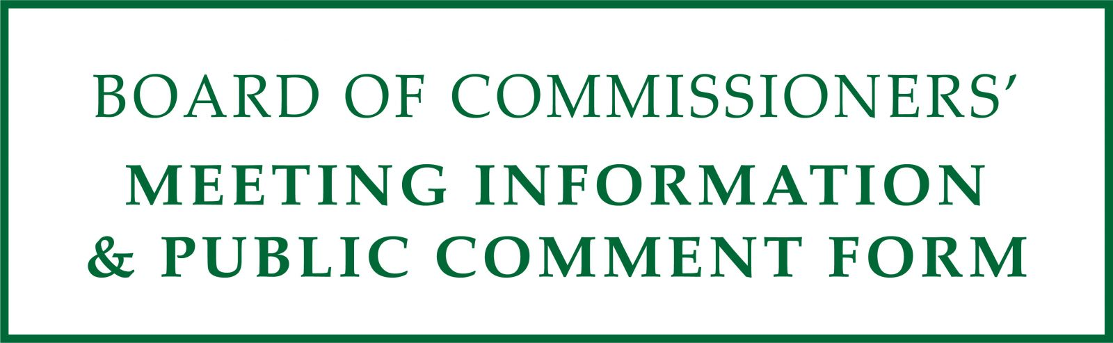 Board of Commissioners' Meeting information and public comment form