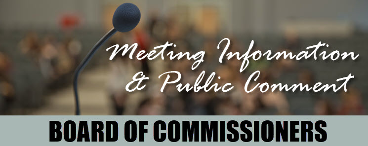 Commissioners Meeting Information and Public Comment