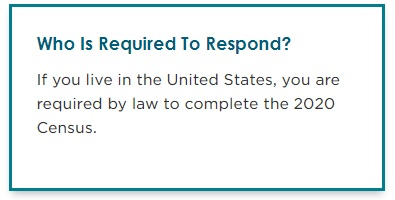 who is required to respond, if you live in the united states you are required by law to respond to complete the 2020 census